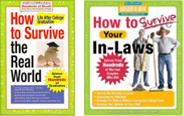 How to Survive the Real World & How to Survive Your In-Laws